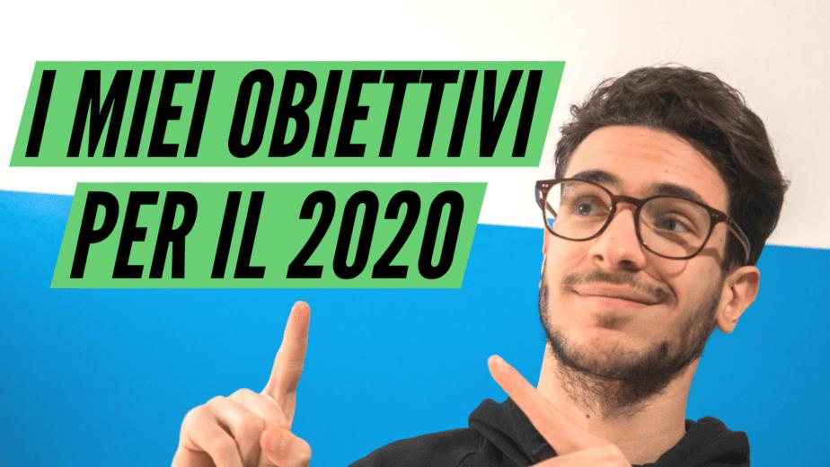 I miei obiettivi per il 2020 Come porsi obiettivi efficaci