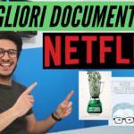 I 7 migliori documentari Netflix